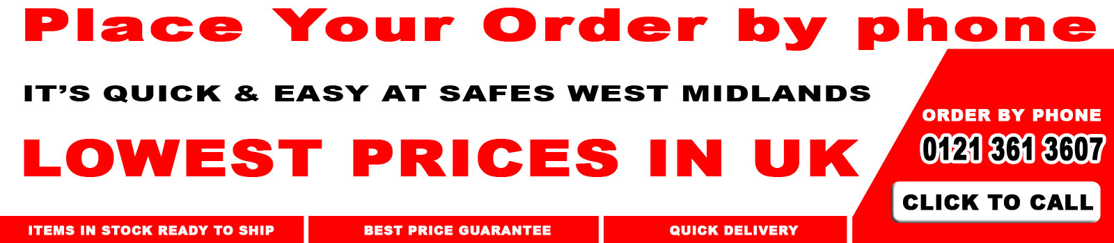 Order your Safe by phone and save money